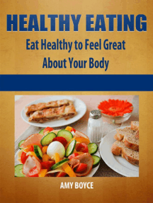 Healthy Eating: Eat Healthy to Feel Great About Your Body