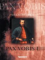 Pax Vobis 1. rész