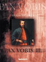 Pax Vobis 3. rész