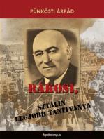 Rákosi, Sztálin legjobb tanítványa