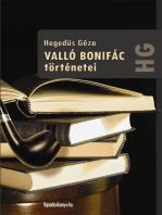 Valló Bonifác történetei