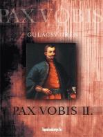 Pax Vobis 2. rész