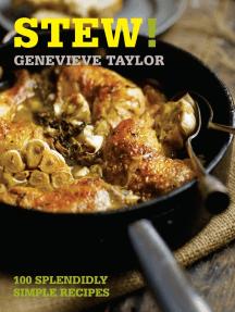 Stew!: 100 splendidly simple recipes