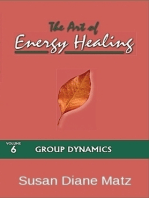 The Art of Energy Healing Volume Six Group Dynamics