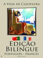 Edição Bilíngue - A Vida de Cleopatra (Português - Francês)