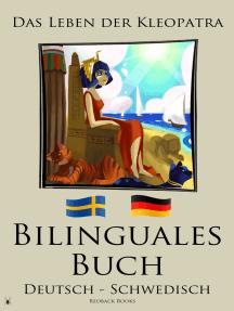 Bilinguales Buch - Das Leben der Kleopatra (Schwedisch - Deutsch)