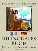 Bilinguales Buch - Das Leben der Kleopatra (Deutsch - Französisch)