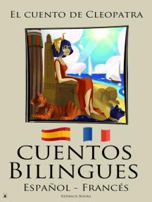 Cuentos Bilingues - El cuento de Cleopatra (Español - Francés)