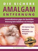 Die sichere Amalgam-Entfernung