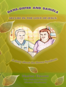 Hans - Dieter and Daniela - Secure in the Love of Jesus: A story about people with Down's Syndrome