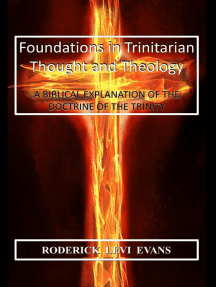 Foundations in Trinitarian Thought and Theology: A Biblical Explanation of the Doctrine of the Trinity
