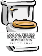 Log On, The Big Book of Bowel Movements