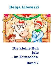 Die kleine Kuh Jule - im Fernsehen: Band 7