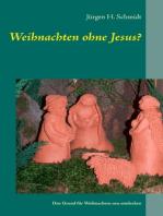 Weihnachten ohne Jesus?