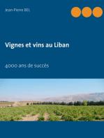 Vignes et vins au Liban: 4000 ans de succès