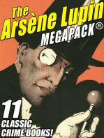 The Arsene Lupin MEGAPACK®: 11 Classic Crime Books!