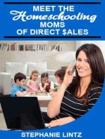 Meet the Homeschooling Moms of Direct Sales (The Homeschooling Moms of Direct Sales Teach you How, #1)