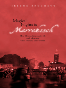 Magical Nights in Marrakesh: How I learned to perceive life with all senses, while time and space shifted