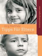 Tipps für Eltern von A bis Z