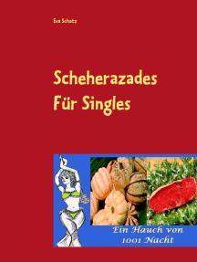 Scheherazades Rezepte für Singles: Ein Hauch von 1001 Nacht