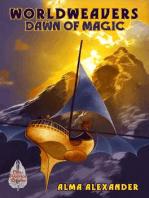 Dawn of Magic (Worldweavers, #4)