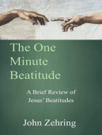 The One Minute Beatitude: A Brief Review of Jesus' Beatitudes