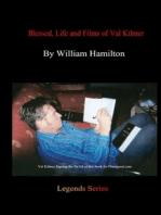 Blessed, Life of Val Kilmer