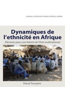 Dynamiques de l ethnicite en Afrique: Elements pour une theorie de l Etat multinational