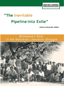 The Inevitable Pipeline into Exile: Botswana's Role in the Namibian Liberation Struggle