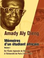 Amady Aly Dieng Memoires dun Etudiant Africain Volume 1