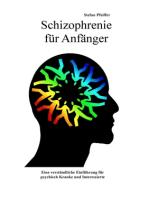 Schizophrenie für Anfänger