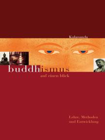 Buddhismus auf einen Blick: Lehre, Methoden und Entwicklung