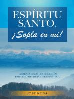 Espíritu Santo, ¡Sopla En Mí!