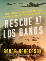 Rescue at Los Banos: The Most Daring Prison Camp Raid of World War II