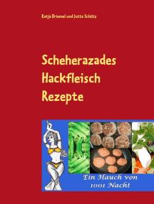 Scheherazades Hackfleisch Rezepte: Ein Hauch von 1001 Nacht