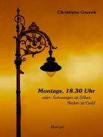 Montags, 18.30 Uhr
