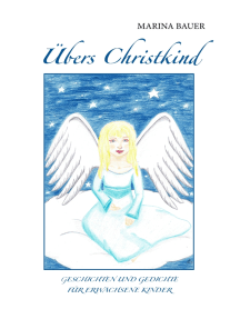 Übers Christkind: Geschichten und Gedichte für erwachsene Kinder