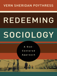 Redeeming Sociology: A God-Centered Approach