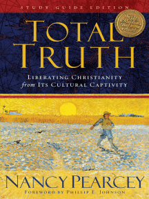 Total Truth (Study Guide Edition - Trade Paperback): Liberating Christianity from Its Cultural Captivity
