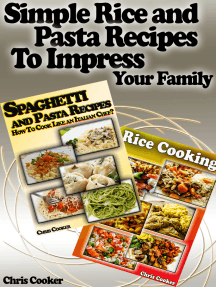 Simple Rice and Pasta Recipes to Impress Your Family