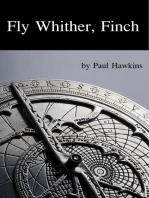 Fly Whither, Finch
