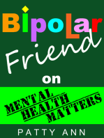 Bipolar Friend on Mental Health Matters ~ Healing Tips for Healthy Minds > Tried & True!