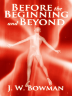 Before the Beginning and Beyond