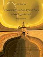 Historische Bauten im Raum Aachen & Düren mit den Augen der Kunst