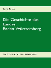 Die Geschichte des Landes Baden-Württemberg: Eine Erfolgsstory von über 600.000 Jahren