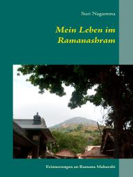 Mein Leben im Ramanashram