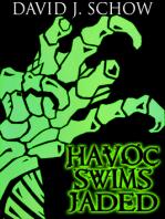 Havoc Swims Jaded