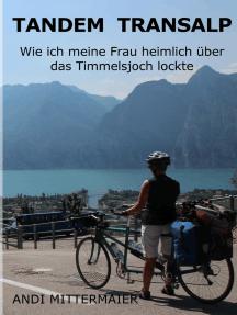 Tandem Transalp: Wie ich meine Frau heimlich über das Timmelsjoch lockte