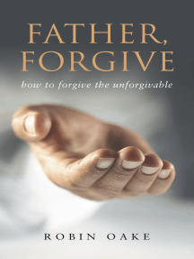 """Father Forgive: The Forgotten """"F"""" Word"""