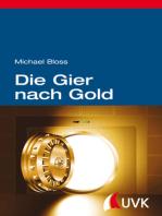 Die Gier nach Gold